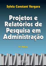 Projetos e Relatórios de Pesquisa Em Administração