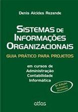 Sistemas de Informações Organizacionais - Guia Prático Para Projetos