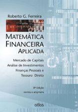 Matemática Financeira Aplicada: Mercado de Capitais, Análise de Investimentos Finanças Pessoas e Tesouro Direito