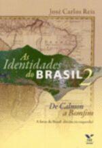IDENTIDADES DO BRASIL, AS - VOL. 2 - DE CALMON A BOMFIM - A FAVOR DO BRASIL