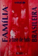 Família brasileira: a base de tudo