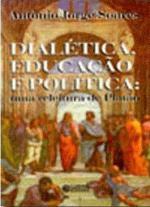 Dialetica, Educacao e Politica - Uma Releitura de Platao