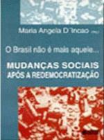 Brasil Nao E Mais Aquele, O - Mudancas Sociais Apos A Redemocratizacao