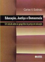 Educaçao Justiça e Democracia - um Estudo Sobre as Geografias da Justiça em Educaçao