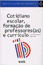 COTIDIANO ESCOLAR, FORMACAO DE PROFESSORES(AS) E C