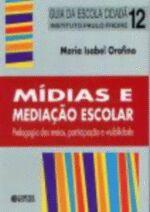 MIDIAS E MEDIACAO ESCOLAR