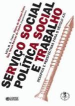 Servico Social Politica Social e Trabalho Desafios e Perspectivas para o Seculo XXI