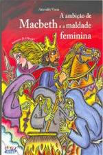 A Ambição de Macbeth e a Maldade Feminina