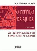 O Feitiço da ajuda: as determinações do serviço social na empresa