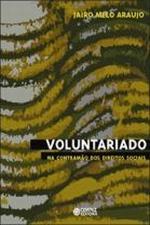 Voluntariado - na Contramão dos Direitos Sociais