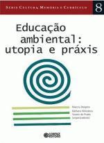 Educacao Ambiental Utopia e Praxis