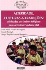 Alteridade, culturas & tradições: atividades do Ensino Religioso para o Ensino Fundamental