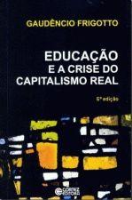 Educacao E A Crise Do Capitalismo Real