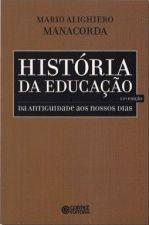HISTORIA DA EDUCACAO - DA ANTIGUIDADE AOS NOSSOS D