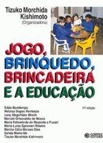 JOGO, BRINQUEDO, BRINCADEIRA E A EDUCACAO