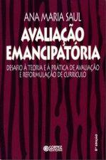 Avaliação emancipatória - desafios a teoria e a prática de avaliação e reformulação de currículo