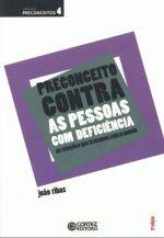 Preconceito contra as pessoas com deficiencia (coleção Preconceitos vol 4)