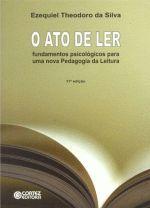 Ato de Ler: Fundamentos Psicológicos para uma Nova Pedagogia da Leitura, O