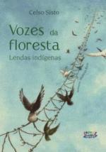 Vozes da Floresta Lendas Indigenas