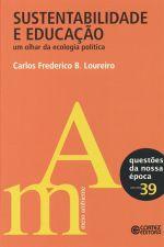 Sustentabilidade e Educacão: um Olhar da Ecologia Política - Vol. 39