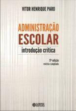 Administração Escolar - Introdução Crítica - 17ª Edição - Rev./ampli