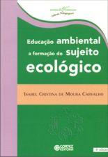 Educação Ambiental: a Formação do Sujeito Ecológico