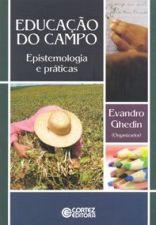 EDUCACAO DO CAMPO - EPISTEMOLOGIA E PRATICAS