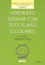 Aprender E Ensinar Com Textos Não Escolares - Vol.3