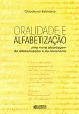 Oralidade e alfabetização: uma nova abordagem da alfabetizalção e do letramento