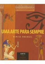 Arte para Sempre uma Arte do Egito Antigo