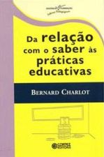 DA RELACAO COM O SABER AS PRATICAS EDUCATIVAS