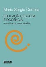 Educacão, Escola e Docência: Novos Tempos Novas Atitudes