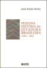Pequena História da Ditadura Brasileira: 1964 - 1985