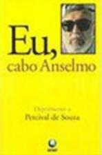 Eu, Cabo Anselmo