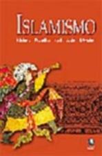 Islamismo - História - Preceitos - Festividades - Divisões
