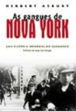 As Gangues de Nova York uma Historia Informal do Submundo