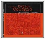 São Paulo - Pátio do Colégio - uma História Ilustrada a Bico de Pena