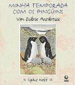 Minha Temporada Com os Pingüins - um  Diário Antártico