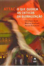 Attac : o Que Querem os Críticos da Globalização