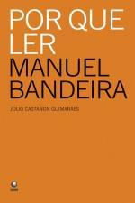 Por que Ler Manuel Bandeira