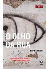 O Olho da Rua - uma Repórter Em Busca da Literatura da Vida Real