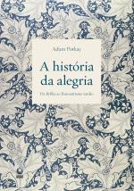 Historia Da Alegria - Da Biblia Ao Romantismo Tardio