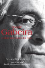 Dossiê Gabeira- o Filme Que Nunca foi Feito