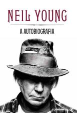 Neil Young A Autobiografia