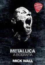 Metallica: A Biografia