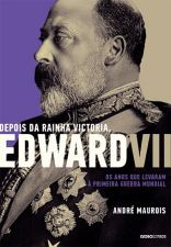 Depois da Rainha Victoria, Edward Vii