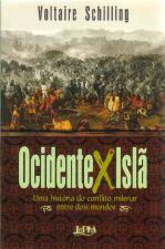 Ocidentexislã-uma História do Conflito Milenar Entre Dois Mundos