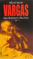 Vargas: Uma Biografia Política