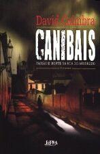 Canibais, Paixão e Morte na Rua do Arvoredo