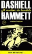 A Mulher do Bandido e Outras Histórias - Tiro na Noite Vol. 1 - Pocket